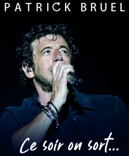 Patrick Bruel - Tour 2019 - Ce soir on sort...