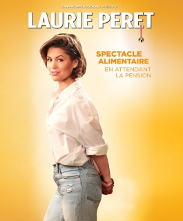 Laurie Peret - Spectacle Alimentaire (en attendant la pension)