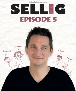 Sellig - Épisode 5