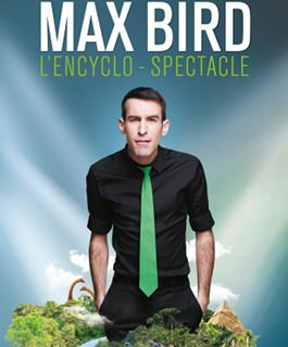 Max Bird - L\'encyclo-spectacle